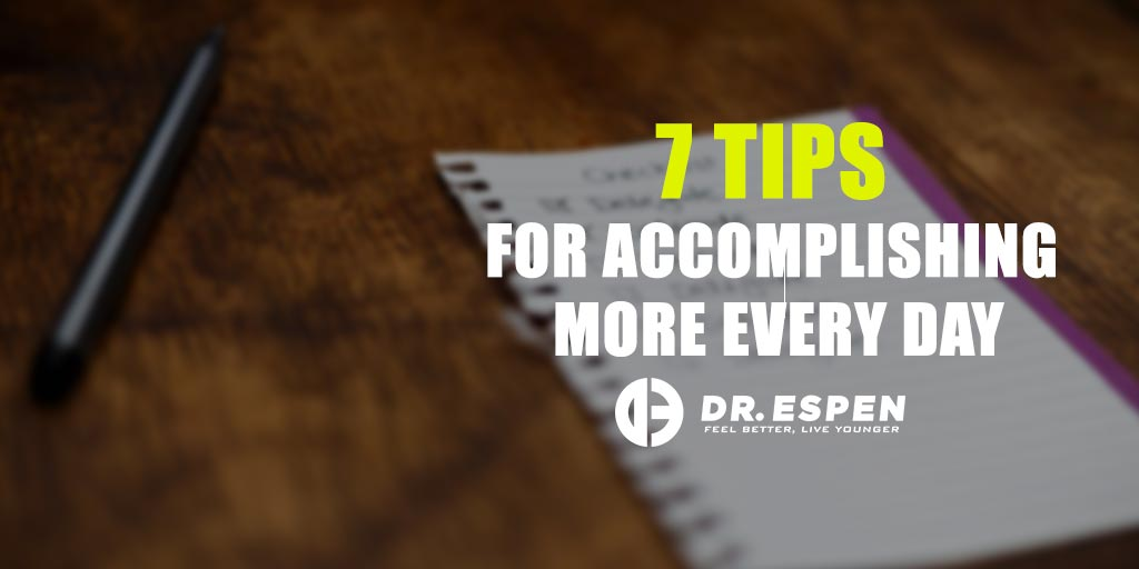 7 Tips for Accomplishing More Every Day