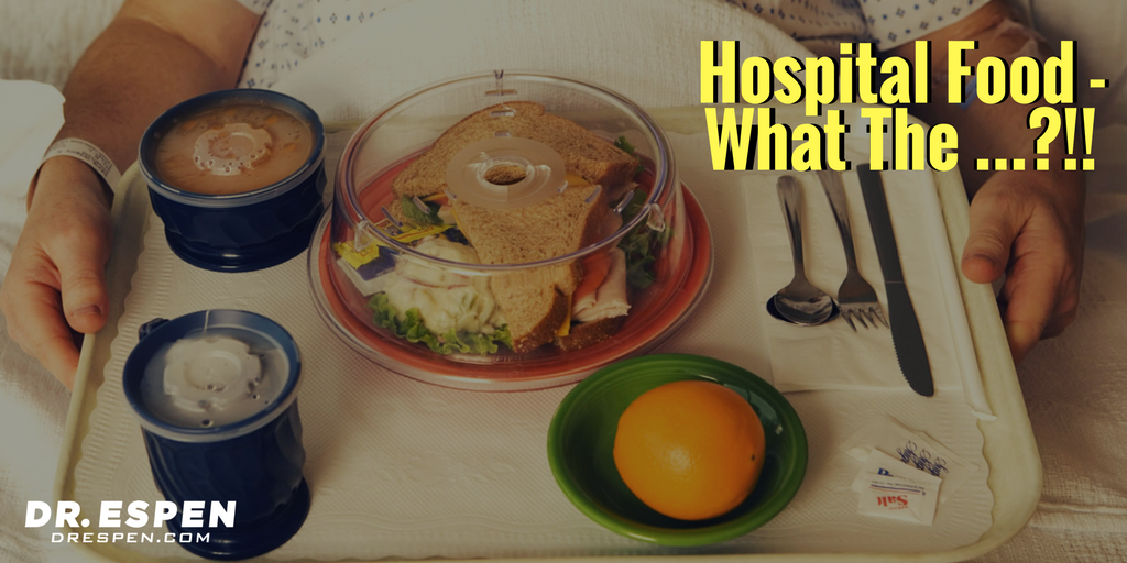 Hospital Food – What The …?!!