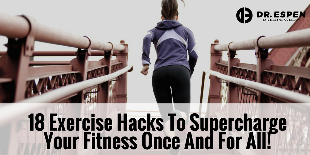 18 Exercise Hacks To Supercharge Your Fitness Once and For All!