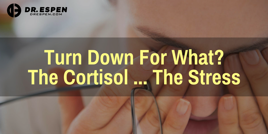 Turn Down For What? The Cortisol … The Stress